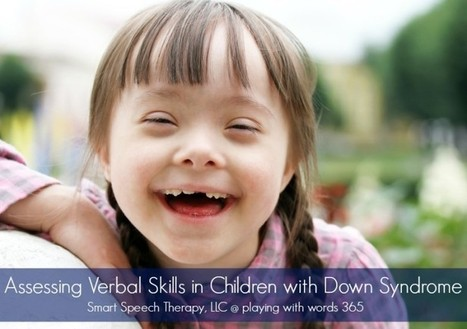 Assessing Language Skills of Verbal Children with Down Syndrome | Emergent Literacy and Intellectual Disabilitry | Scoop.it