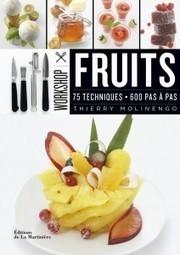 Workshop FRUITS, Thierry Molinengo, Editions de La Martinière | Femme Attitude Magazine en ligne tendance et branché | Femme Attitude Famille, Maison | Scoop.it