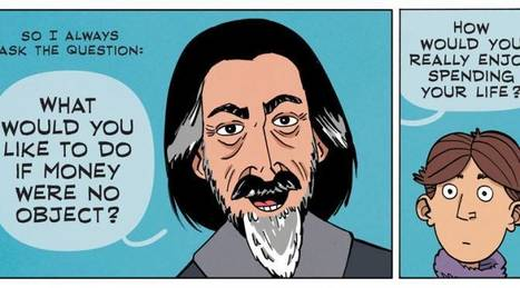 ZEN PENCILS » 98. ALAN WATTS: What if money was no object? | Learn and Teach in the 21st century | Scoop.it