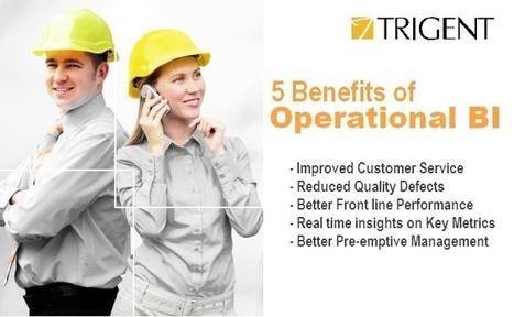 Operational BI | Operational BI Benefits | BI Benefits | Trigent Blogs | Business Intelligence(BI) | Scoop.it