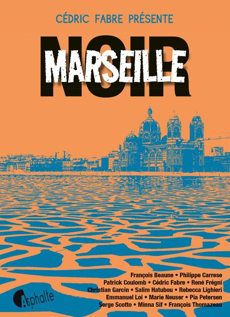 Encore du Noir - marseille noir | Asphalte - la revue de presse | Scoop.it