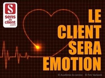 Le client sera émotion (Tendances relation client ... - Sens du client | Nantes, communication point de vente, expérience magasin, événementiel entreprise, | Scoop.it