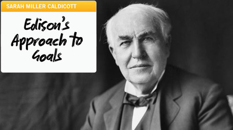 Edison's Approach to Goals | The Jazz of Innovation | Scoop.it