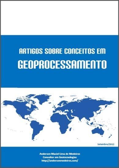 E-book sobre Conceitos em Geoprocessamento   Anderson Medeiros   geoinformação   Scoop.it