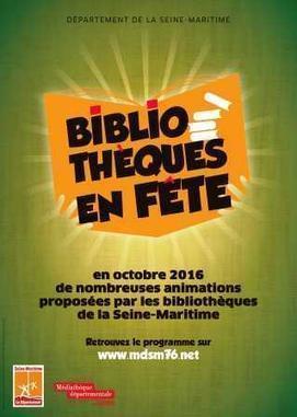 Bibliothèques en fête en Seine Maritime, octobre 2016 | DD Normandie | Scoop.it