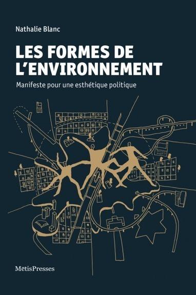 Les formes de l'environnement - Nathalie Blanc - MētisPresses | Parution d'ouvrages | Scoop.it