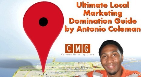 Ultimate Local Marketing Domination Guide by Antonio Coleman | Online Marketing | Scoop.it