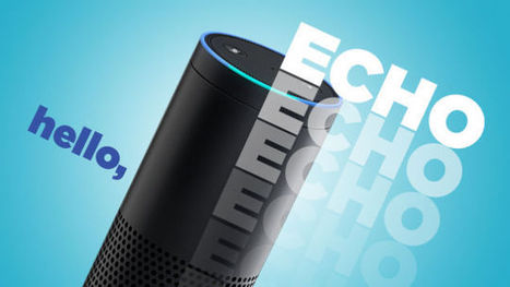 Amazon's Echo Might Be Its Most Important Product In Years | Emergence synthesis | Scoop.it