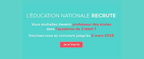 L'inscription au concours de l'EN dans l'académie de Créteil, c'est maintenant. | Enseignement, formation, conseil, recherche | Scoop.it