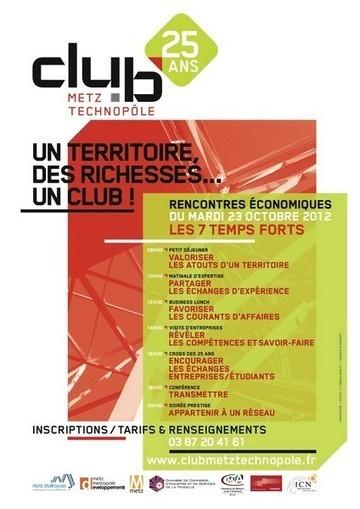 Le Club Metz Technopôle fête ses 25 ans en 2012 | Business Lorraine | AGOTTE News | Scoop.it