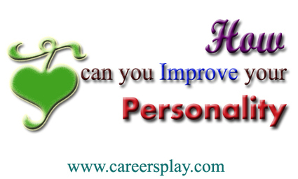 Tips for how can you improve your personality development | CareersPlay.com | CareersPlay.com | Scoop.it