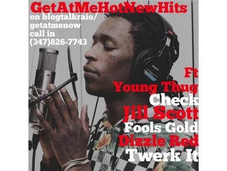 GetAtMe HotNewHits ft YoungThug, JillScott & DizzleRed | GetAtMe | Scoop.it