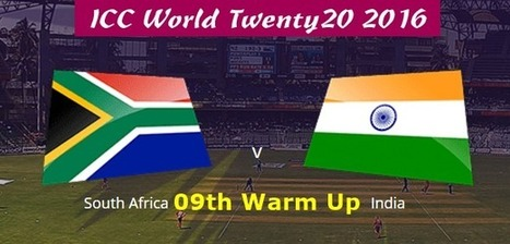 India Vs South Africa Live Warm Up Match Telecast, Timing 12th March 2016 | Today Sports | Scoop.it