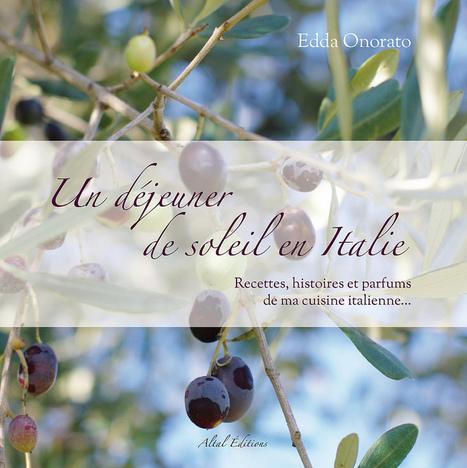 Un déjeuner de soleil en Italie : Le livre d'Edda Onorato disponible chez Altal Editions | Voyages et Gastronomie depuis la Bretagne vers d'autres terroirs | Scoop.it