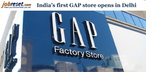 India's first GAP store opens in Delhi | Latest Government Jobs Opening in India | Scoop.it