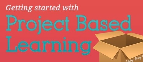 Project Based Learning - How to Get Started in Your Classroom | OLE Community Blog | News and Resources of Innovative EDU | Scoop.it