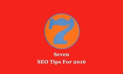 7 SEO Tips & Trends For 2016 You Need To Know - Curagami | Curation Revolution | Scoop.it