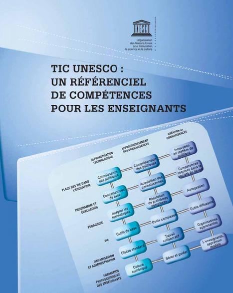 TIC UNESCO : un référentiel de compétences pour les enseignants | Time to Learn | Scoop.it