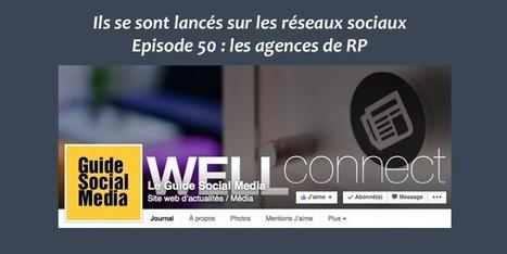 [Ils se sont lancés sur les réseaux sociaux] Episode 50 : les agences de RP   Communication digitale - Relations Presse 2.0   Scoop.it
