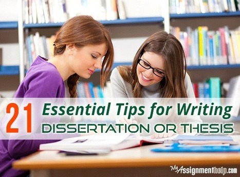 21 Essential Tips for Writing a Dissertation or Thesis | Assignment Help -Australia, UK & USA | Scoop.it