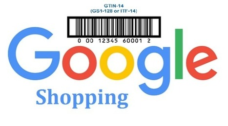 Google Shopping exige désormais des codes produit uniques GTIN - Arobasenet.com | ADN Web Marketing | Scoop.it