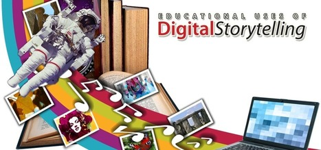 Educational Uses of Digital Storytelling | Visual*~*Revolution | Scoop.it
