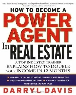 Read How To Become a Power Agent in Real Estate : A Top Industry Trainer Explains How to Double Your Income in 12 Months by Darryl Davis on Loved.la | NEWS | Scoop.it