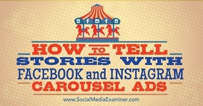 How to Tell Stories With Facebook and Instagram Carousel Ads | Social Media, SEO, Mobile, Digital Marketing | Scoop.it