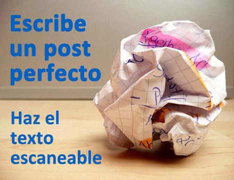 Trucos para escribir un post perfecto: haz el texto escaneable   Desenredando la red   Contenidos & Contenidos- Creación   Scoop.it