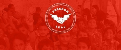 'Freedom Seal' Certifies Companies Committed to a World Free from Slavery | sustainability and resilience | Scoop.it