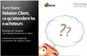 Relation Client : qu'attendent les e-acheteurs ? | CRM Innovation | Scoop.it