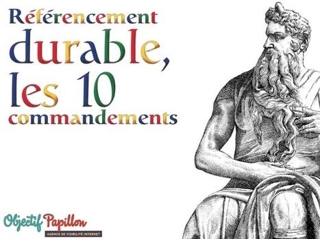 Les 10 commandements du référencement durable -... | Référencement | SEO | Développement | Scoop.it
