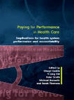 Paying for performance in health care. Implications for health system performance and accountability - WHO/Europe | Publications | Health Care Business | Scoop.it