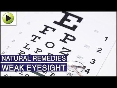 Weak Eyesight - Natural Ayurvedic Home Remedies | Improve Eyesight Remedies | Scoop.it