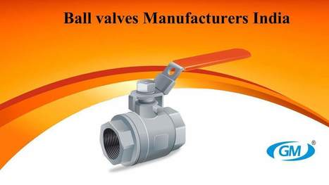 Popular Technologies For The Design Of Ball Valves   Valve manufacturers and exporters in India   Scoop.it