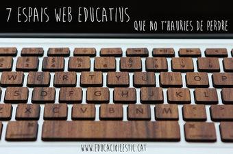 7 espais web educatius que no t'hauries de perdre | Posts d'Educació i les TIC | Scoop.it