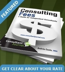 Consulting fee rates | Consultant fees - ConsultantJournal.com - Become a Consultant | Building the Digital Business | Scoop.it