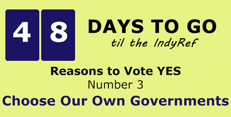 48 Days to Go! 50 Reasons to Vote YES: Choose Our Own Governments - A Working Class Man | Referendum 2014 | Scoop.it