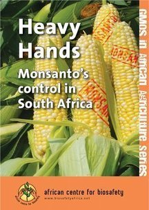 HEAVY HANDS - Monsanto's control in South Africa | YOUR FOOD, YOUR ENVIRONMENT, YOUR HEALTH: #Biotech #GMOs #Pesticides #Chemicals #FactoryFarms #CAFOs #BigFood | Scoop.it