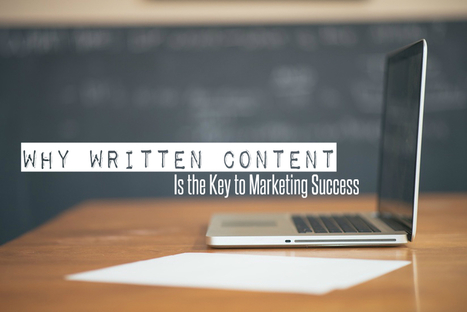 Why Written Content Is The Key To Marketing Success - ArticleBunny Blog | Public Relations & Social Media Insight | Scoop.it