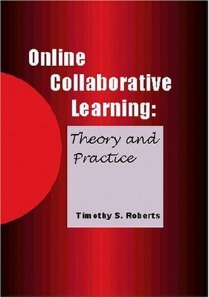 Online Collaborative Learning: Theory and Practice   All things related to educational technology   Learning Bulb   Scoop.it