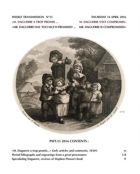 14.04.2016 PWT 15-2016 «Mr. Daguerre has  too much promised …     Mr. Daguerre is compromised»  «Monsieur Daguerre a trop promis… Monsieur Daguerre s'est compromis» (première livraison) | Fotografía  Historia  Archivo | Scoop.it
