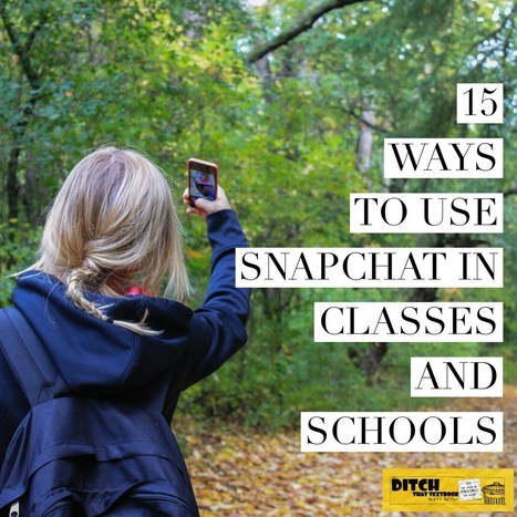 15 ways to use Snapchat in classes and schools | Les tice dans l'éducation | Scoop.it