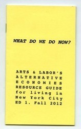 What Do We Do Now? Booklet Launch: March 29th & 30th | Arts & Labor | Occupy P2P Alternatives | Scoop.it