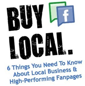 6 Things You Need To Know About Local Business & High-Performing Fanpages | Modern Marketer | Scoop.it