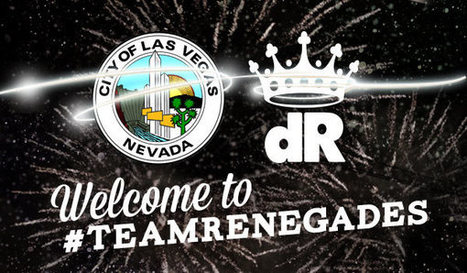 Welcome to #TeamRenegades, City Of Las Vegas! - Digital Royalty | Royal Social Media | Scoop.it