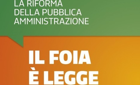 Decreto FOIA è legge. Ecco cosa cambia per cittadini e imprese. Nuovi obblighi PA | Pubblica Amministrazione News | Scoop.it