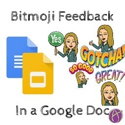 Bitmoji Feedback in My Google Doc - Teacher Tech | Tools, Tech and education | Scoop.it