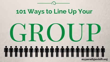 101 Ways to Line Up a Group – A Classic Team Building and Icebreaker Activity | Serious Play | Scoop.it