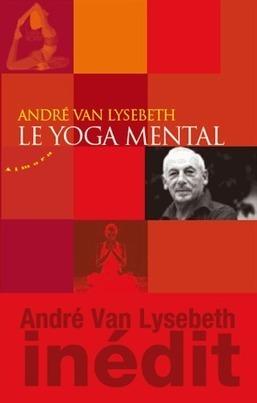 « Le yoga mental » - Evene | Tout sur le Yoga | Scoop.it